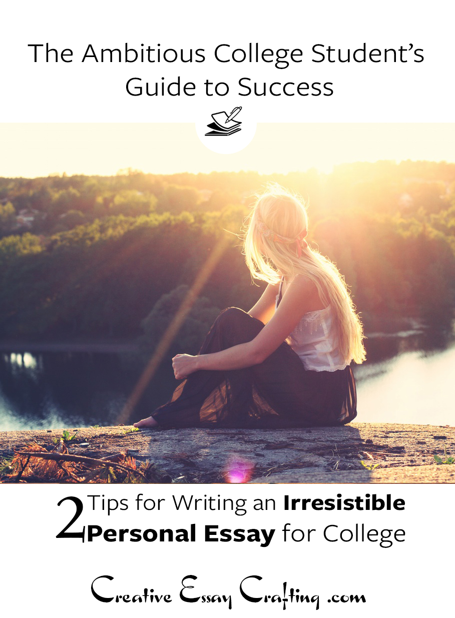 These two simple tips will make your personal essay for college admissions stand out from the essay pile. Make your story shine by starting your essay with an image and an epiphany. This post shows you exactly how to write an irresitible personal statement for college or grad school.