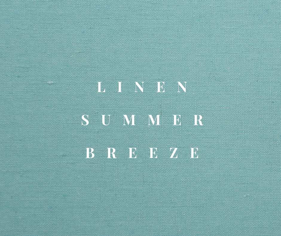 LINEN SUMMER BREEZE.jpg