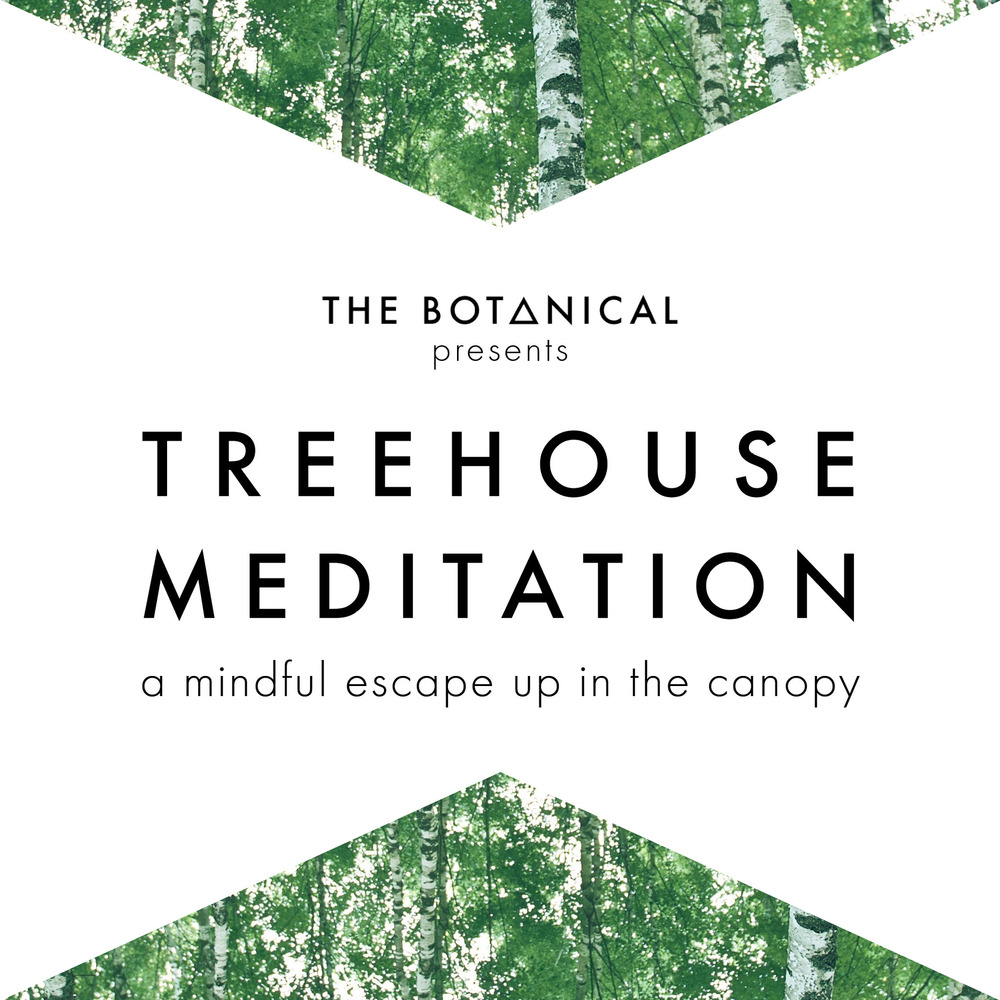 Treehouse Meditation // via www.thebotanical.ca
