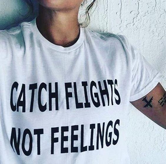 catch flights not feelings