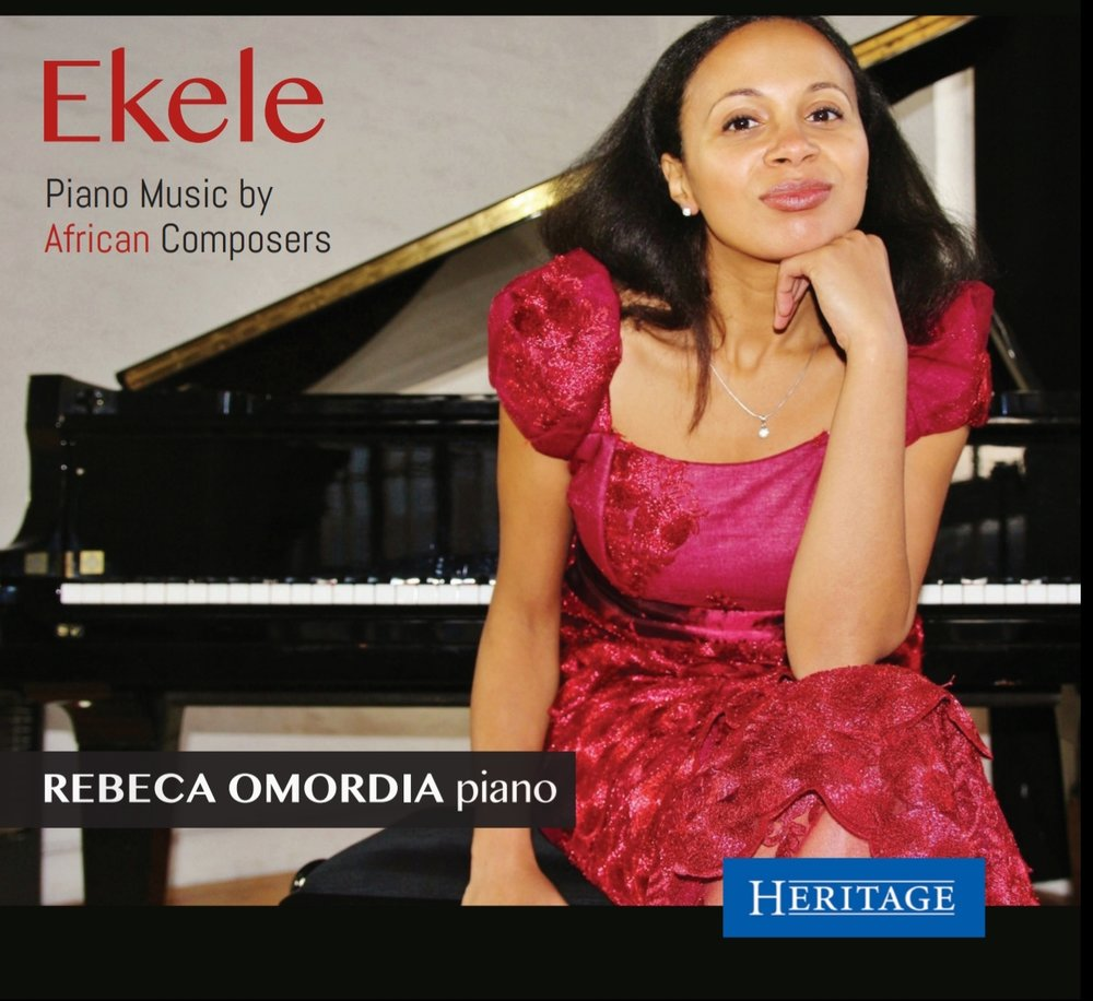NEW CD RELEASE!   - Rebeca Omordia, explores the music of her Nigerian heritage on her new CD 'Ekele, Piano Music by African Composers', featuring music of a number of composers from Nigeria, both living and recent, whose music has remained largely unknown in the West. This collection showcases the works of Ayo Bankole, Fred Onovwerosuoke and Christian Onyeji, and is designed to bring this music to a wider audience.