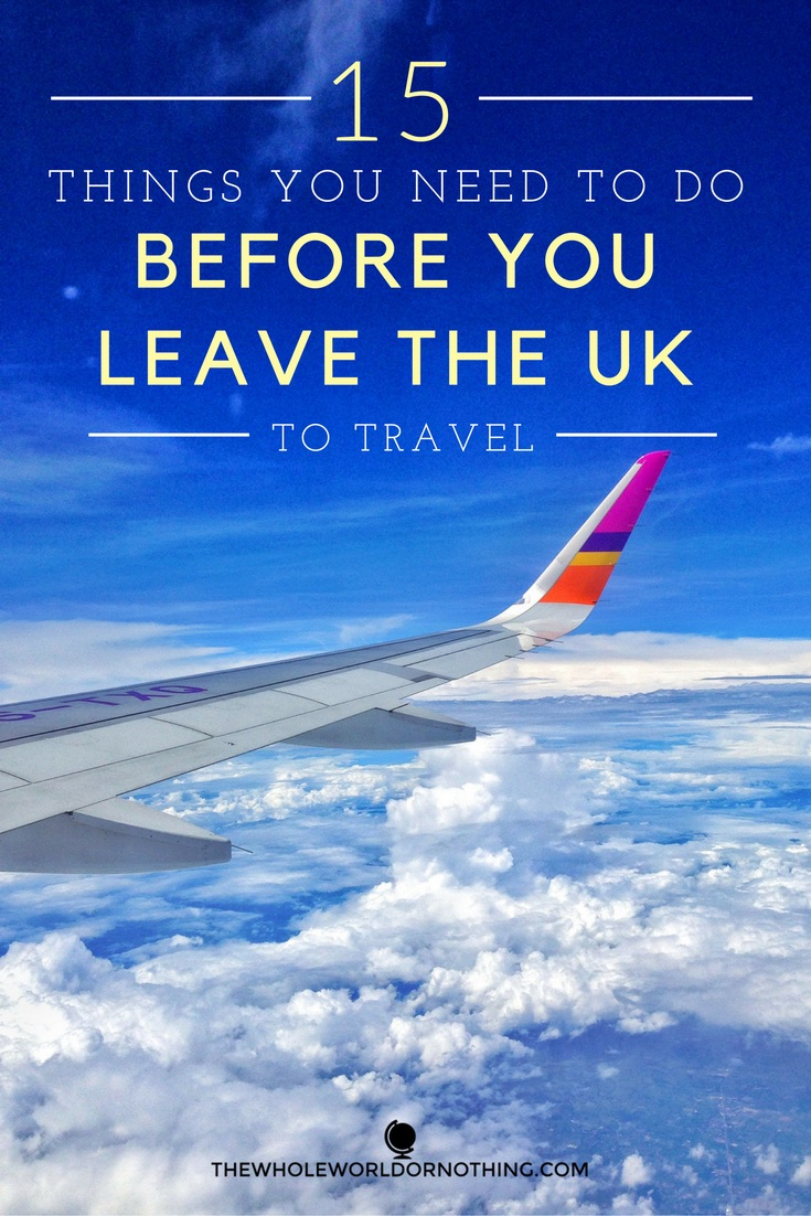 Things to do before you leave the UK to travel
