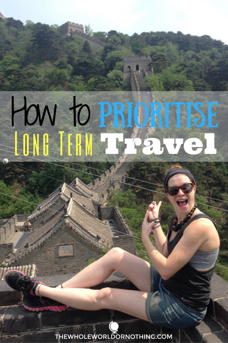 How to Prioritise Long Term Travel
