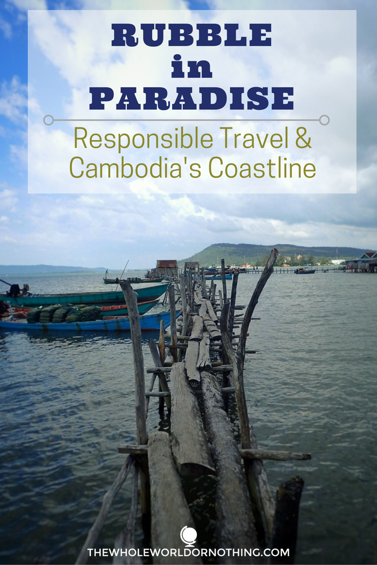 Cambodia's Coastline - Rubble in Paradise