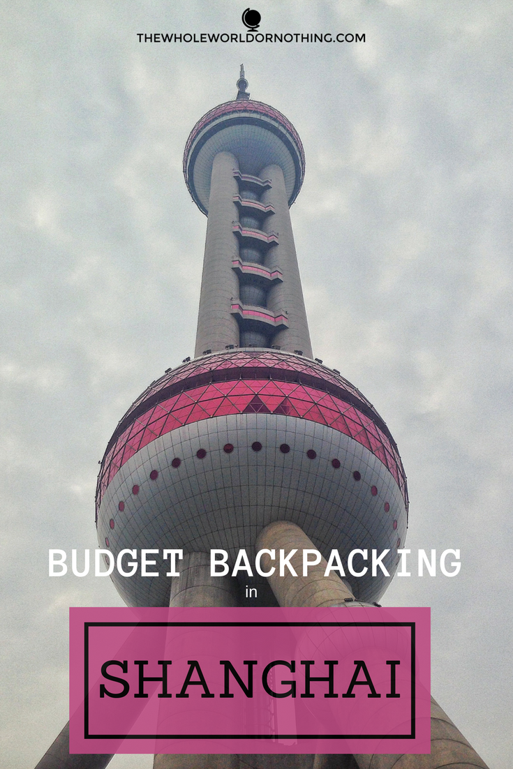 Budget Backpacking Shanghai