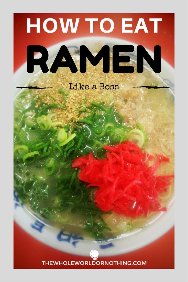 How to Eat Ramen Like a Boss in Japan