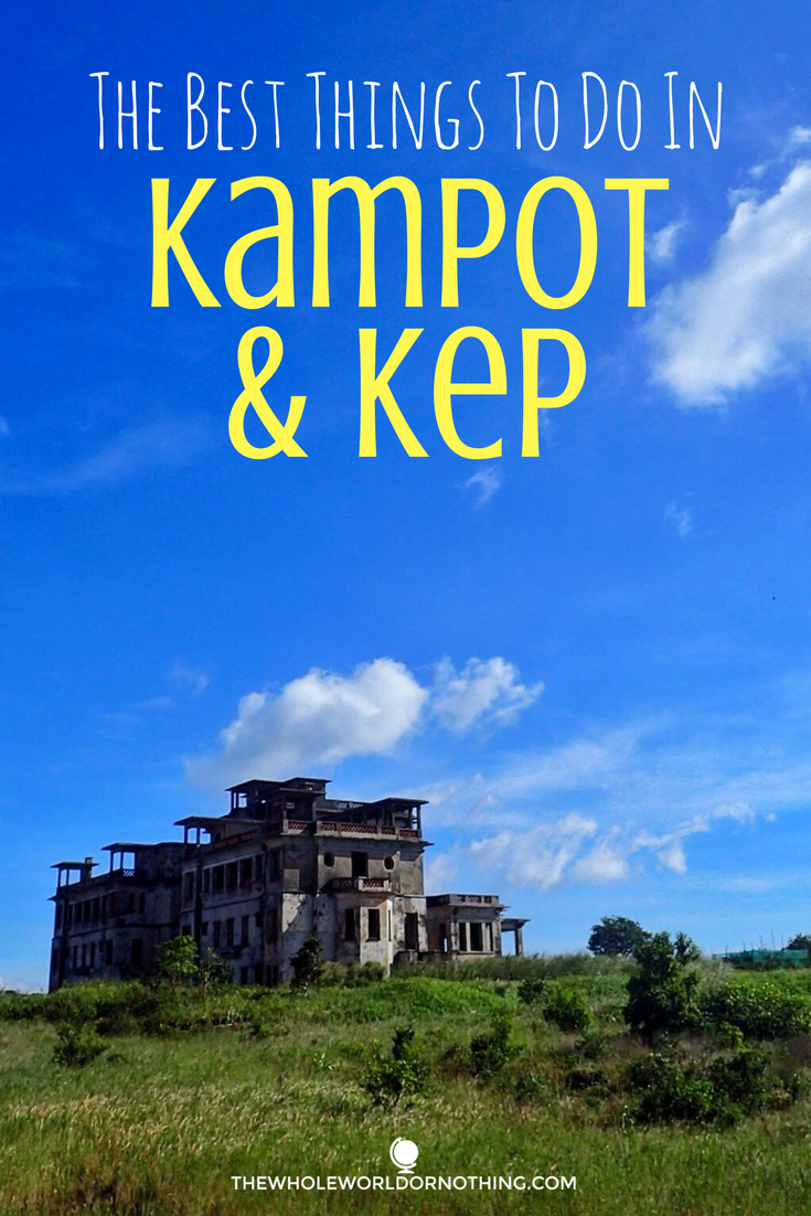 The best things to do in Kampot & Kep