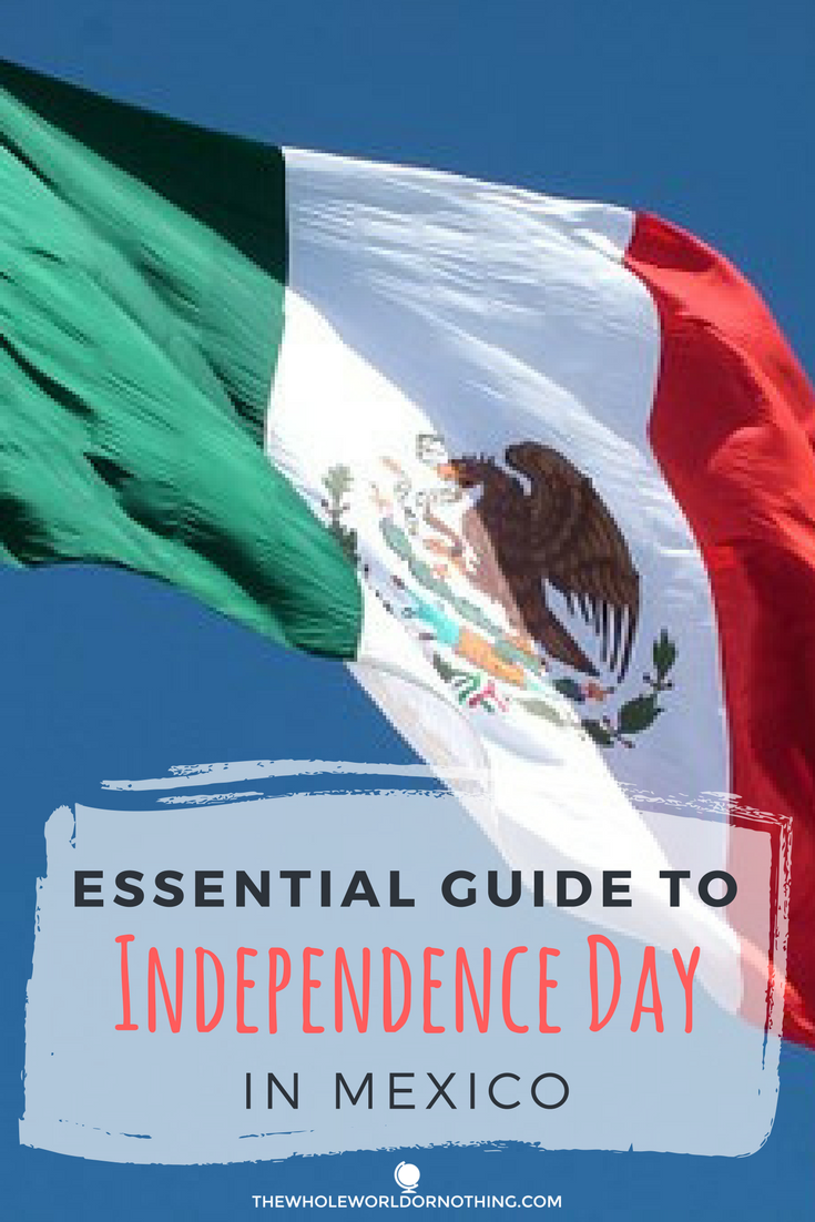 Guide To Mexico Independence Day