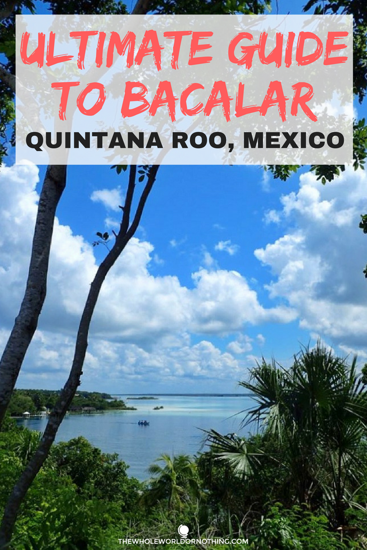 Ultimate Guide To Bacalar Quintana Roo Mexico