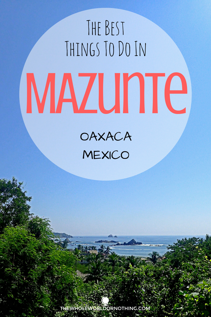 The Best Things To Do In Mazunte, Oaxaca Mexico.png