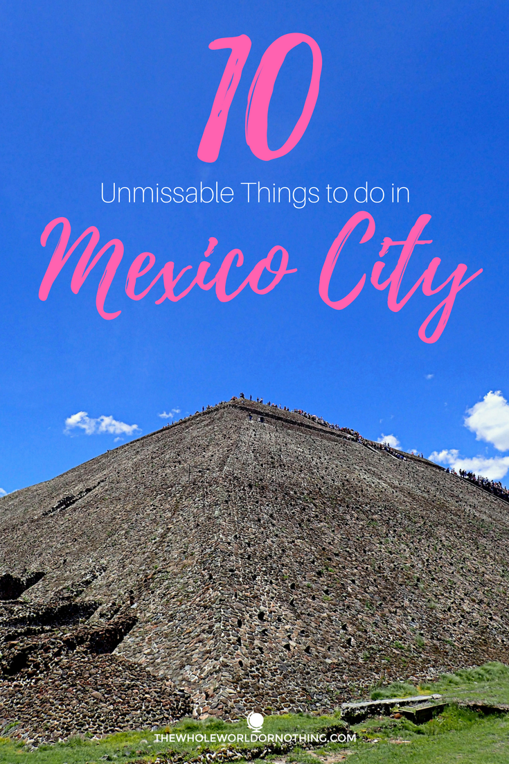 10 Unmissable Things to do in Mexico City.png