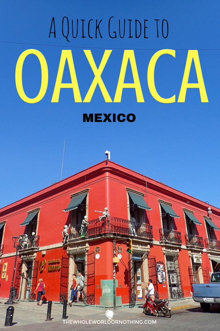 A Quick Guide To Oaxaca.png