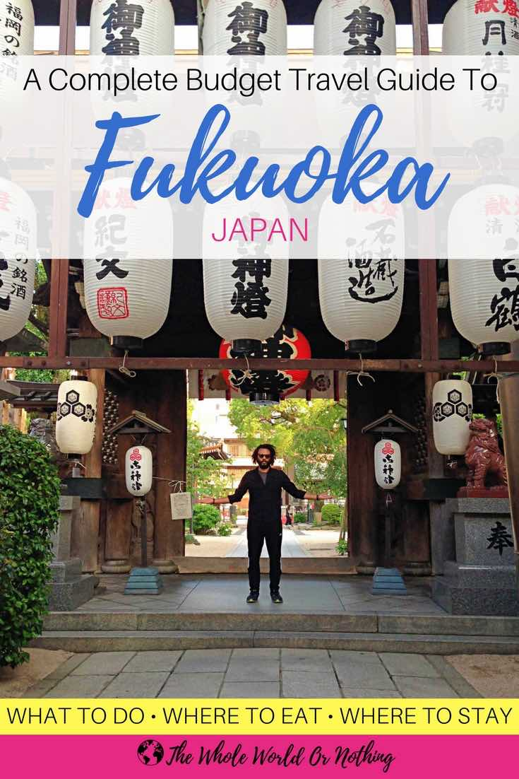 A Complete Budget Travel Guide To Fukuoka Japan.jpg