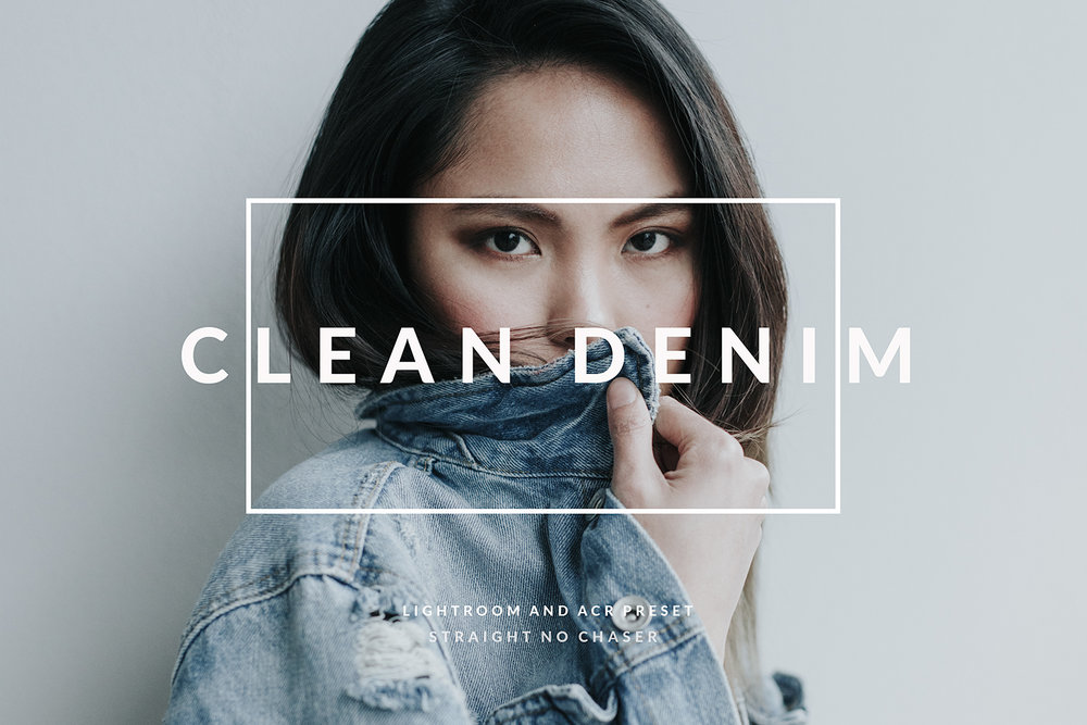 Clean Denim- Lightroom and Photoshop Preset- Blogger Street Style