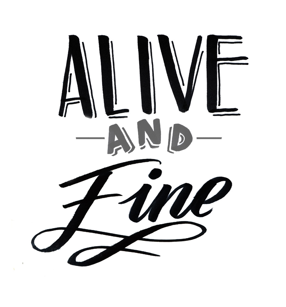 Alive and Fine