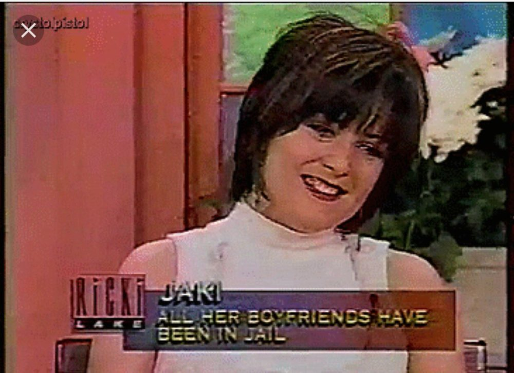 'All her boyfriends have been in jail'. Poor Jaki.