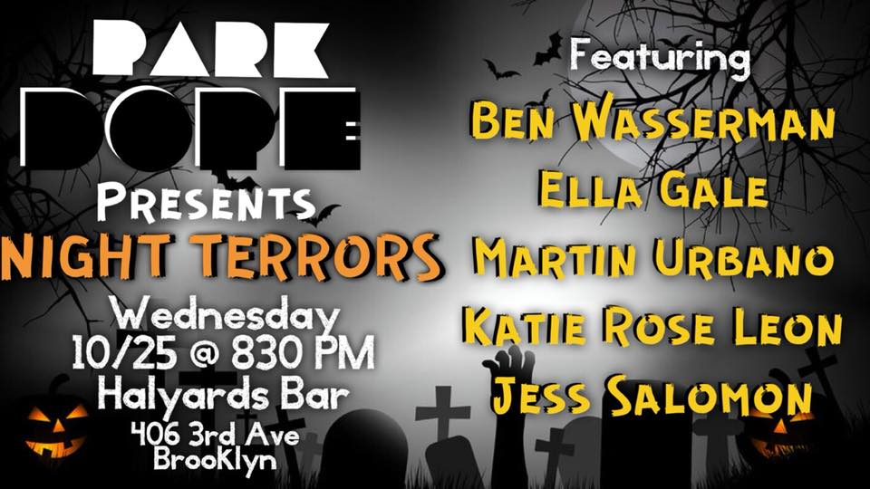 PARK DOPE is back with a show all about spooky frights and terror filled nights! Come check out this awesome lineup featuring: Martin Urbano Jess Salomon Ben Wasserman Katie Rose Leon and Ella Gale!  This lineup is so funny it's SCARY! Don't miss out on this awesome FREE show! Come party Wednesday 10/25 @ 830! 👻🎃🍻