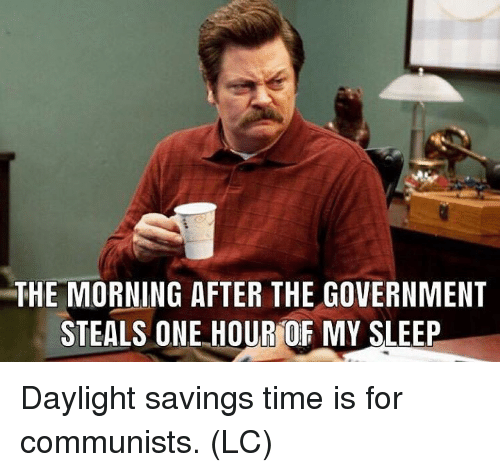 the-morning-after-the-government-steals-one-hour-of-my-31489671.png