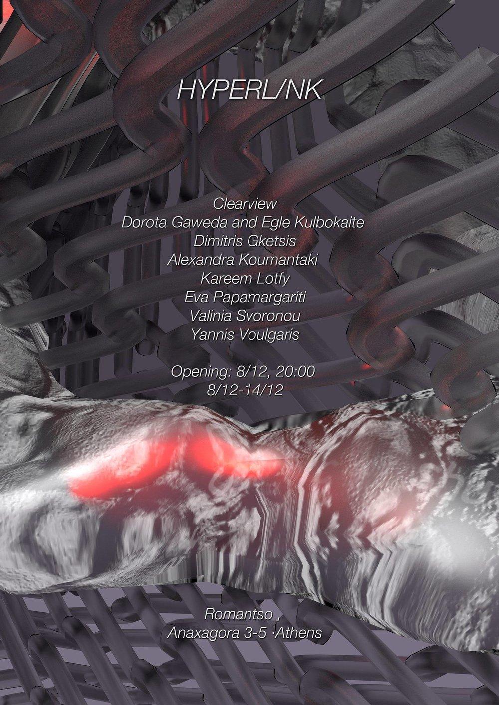 'Hyperlink'clearview, Dorota Gaweda & Egle Kulbokaite, Dimitris Gketsis, Alexandra Koumantaki, Kareem Lotfy, Eva Papamargariti, Valinia Svoronou, Yannis Voulgaris(08/12/17 - 14/12/17)@ Romantso, Athens(Facebook Event) -