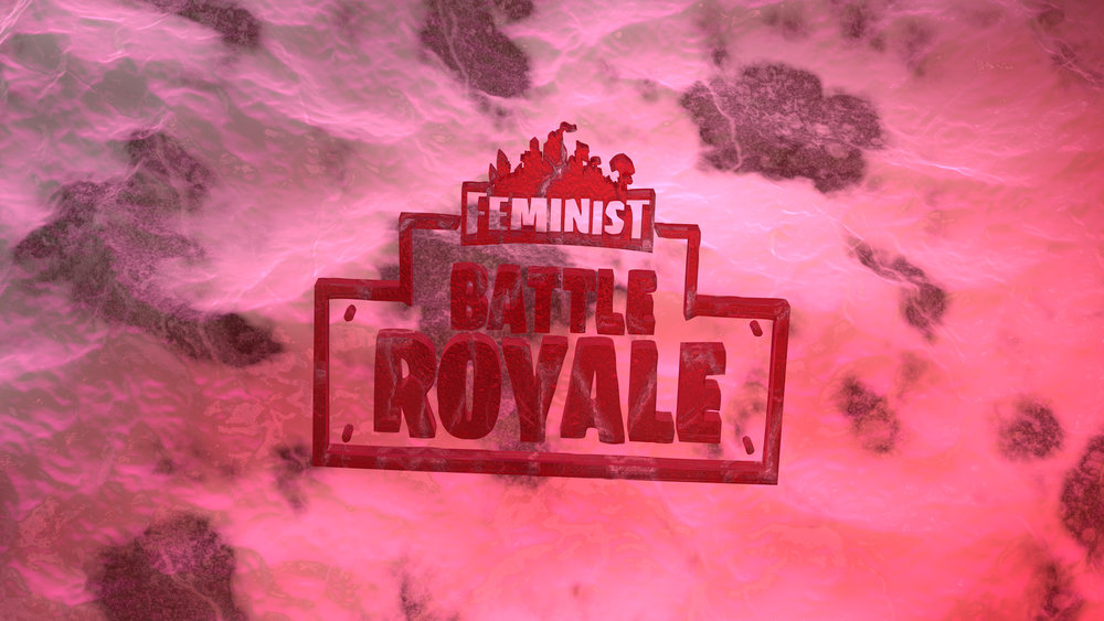 'A Feminist Battle Royale'Feminist Gaming Group(01/12/18)@ clearview hq(Facebook Event) -