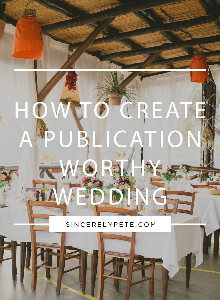 How to Create a Publication Worthy Wedding.jpg
