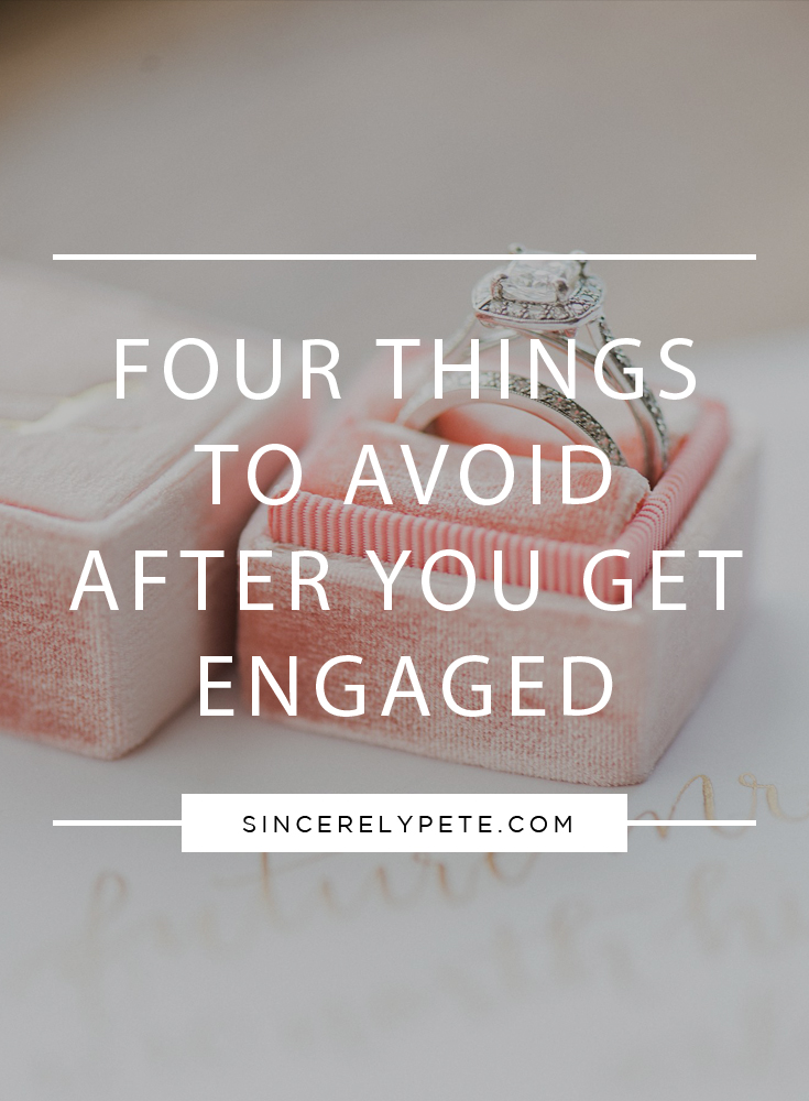 Four Things to Avoid After You Get Engaged.jpg