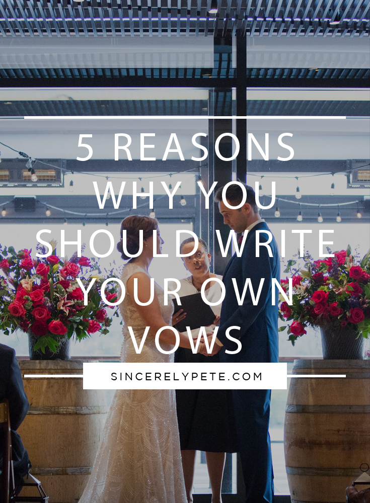 Five Reasons Why You Should Write Your Own Vows.jpg