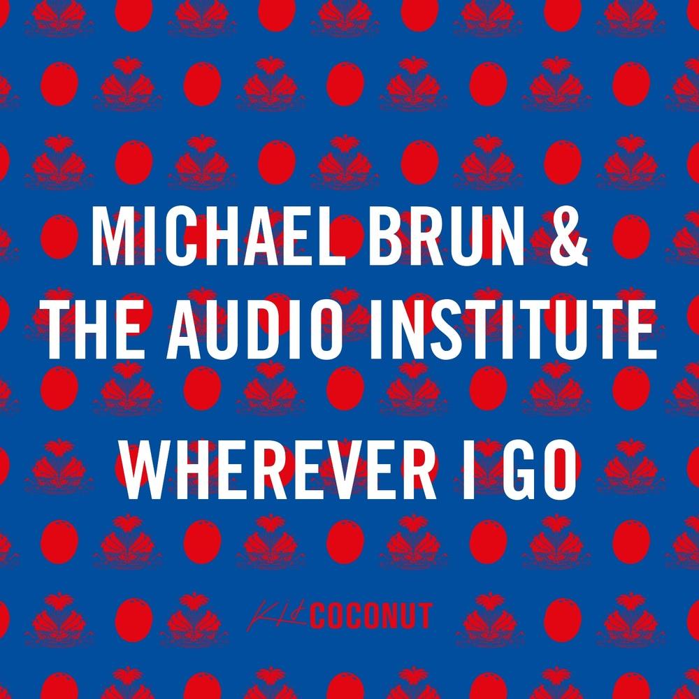 MICHAEL BRUN - WHEREVER I GO