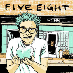 Five Eight - Weirdo Re-Release 2015