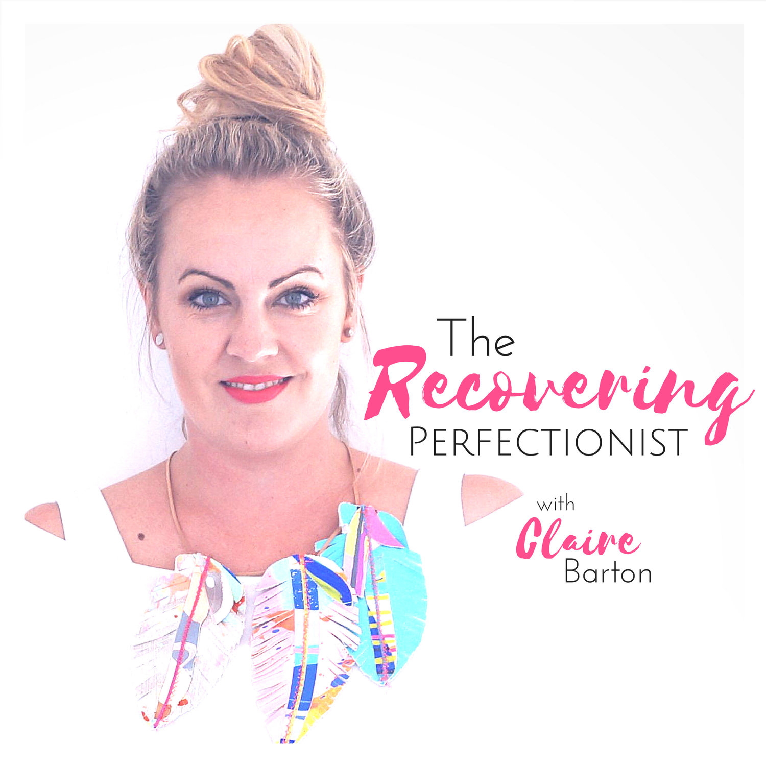 The Recovering Perfectionist - Claire Barton