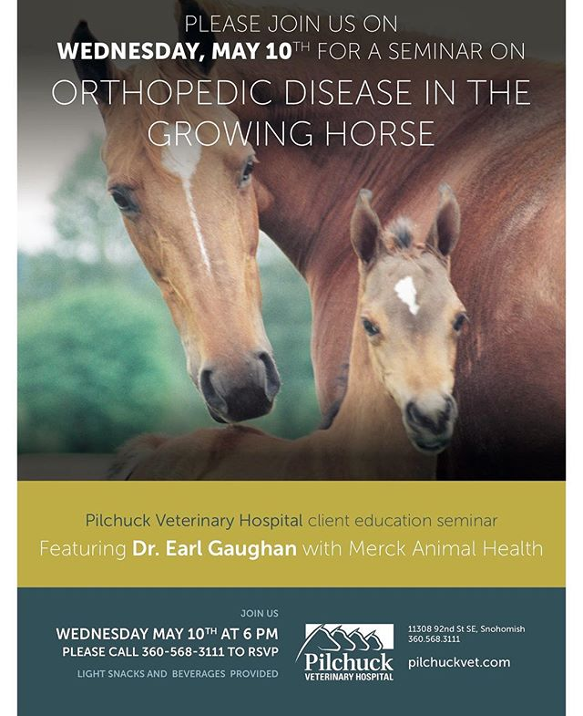 "Mark your calendars! May 10th we're hosting our client education seminar ""Orthopedic Disease in the Growing Horse"" with Dr. Earl Gaughan of Merck Animal Health. Space is limited, so call 360-568-3111 to RSVP! Snacks and refreshments will be provided. #horses #horsehealth  #horsecare  #washingtonhorses  #equestrian"