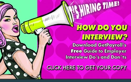 How do you interview? Download GetPayroll's Guide to Employer Interview Do's and Don'ts
