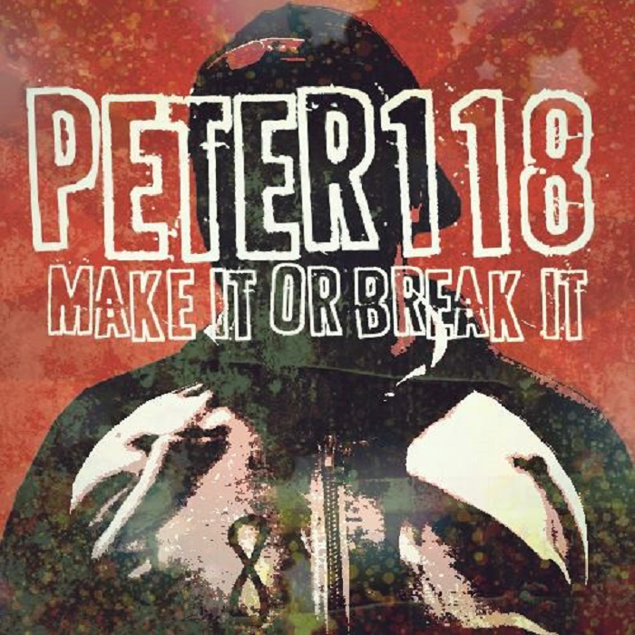 Peter118_MakeItOrBreakIt_cover(resized700x700).png