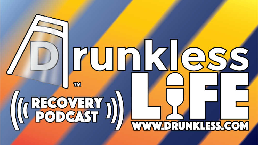 Drunkless LIFE: Recovery Podcast - Scott and Lea talk to the Person-Taking-Up-The-Spot-On-The-Couch, Monday Mornings on Drunkless!