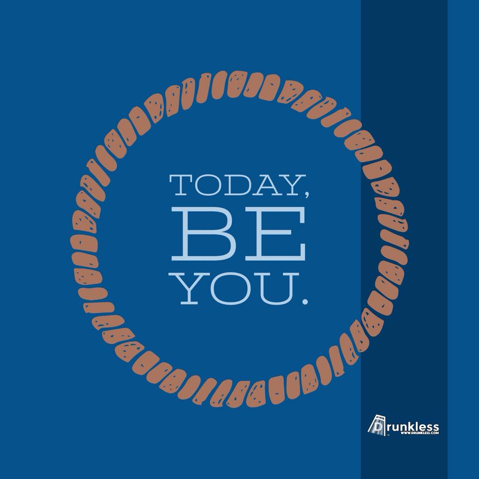 Today, BE you.