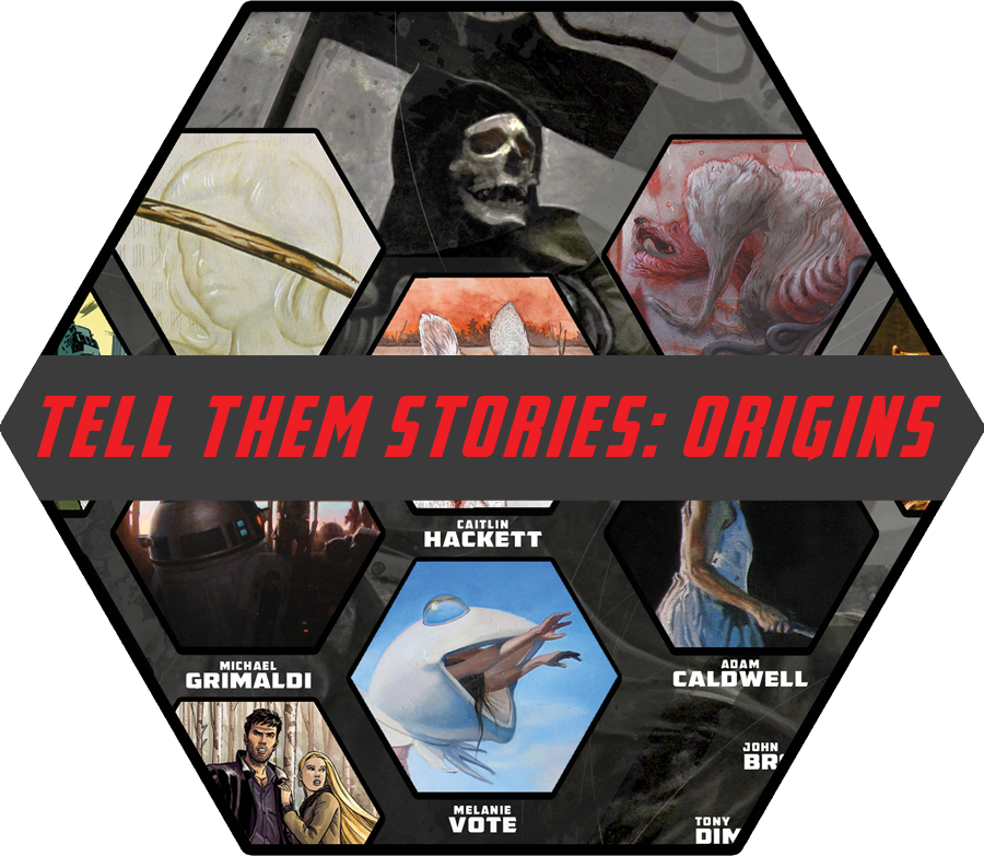 Tell Them Stories: Origins