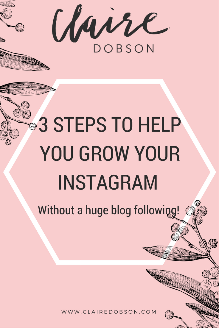 3 Steps to Help Grow Your Instagram Without a Huge Blog Following