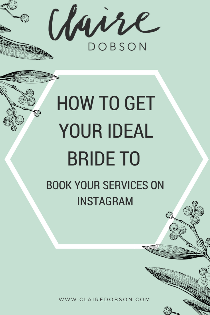 How to get your ideal bride to book you on Instagram