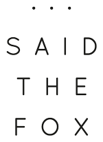 ... Said The Fox