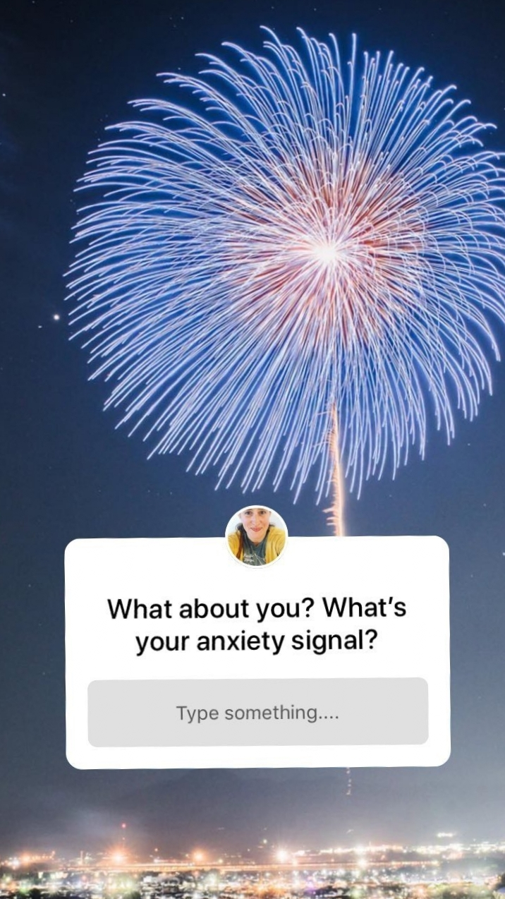 "I asked about ""anxiety signals"","" but that was just my way of asking people what their symptoms are. I think of my physical symptoms as a signal of what is happening internally."