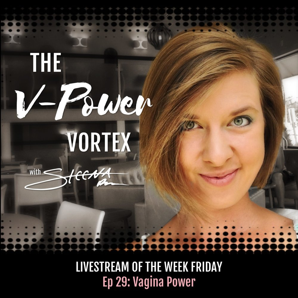 Ep 29 Vagina Power - Livestream of the Week Friday.jpeg