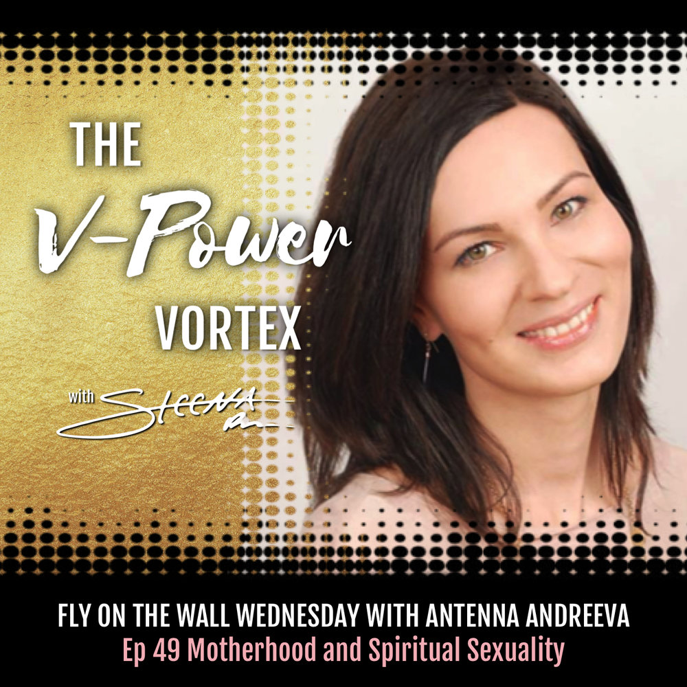 Ep 49 Motherhood and Spiritual Sexuality - Fly on the Wall Wednesday with Antonina Andreeva.jpeg