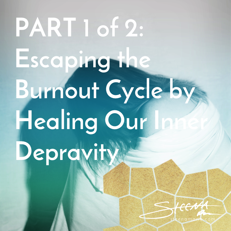 PART 1 of 2- Escaping the Burnout Cycle by Healing Our Inner Depravity .png