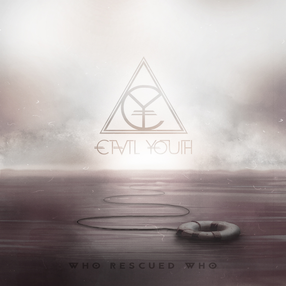 "Civil Youth - ""Who Rescued Who"""