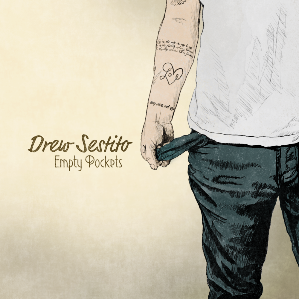 "Drew Sestito - ""Empty Pockets"""