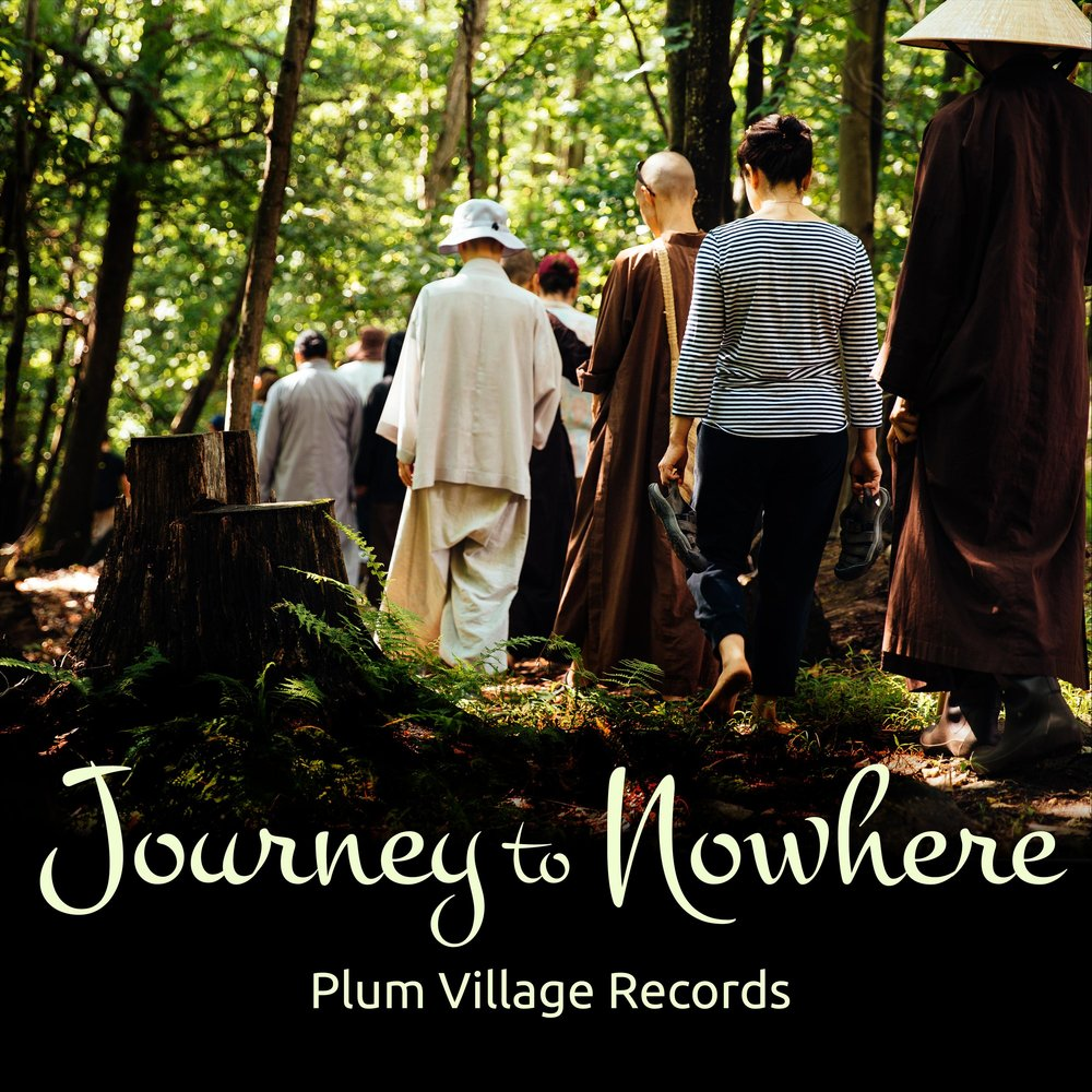 "Journey to Nowhere - Journey to Nowhere is an album of songs often sung in monasteries but not often known by local practice groups like, ""Silence is an Ocean,"" ""Mother Earth,"" and ""The Leaves of One Tree."""