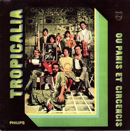 Tropicália ou Panis et Circenses cover art (copyright Universal  via Wikipedia .