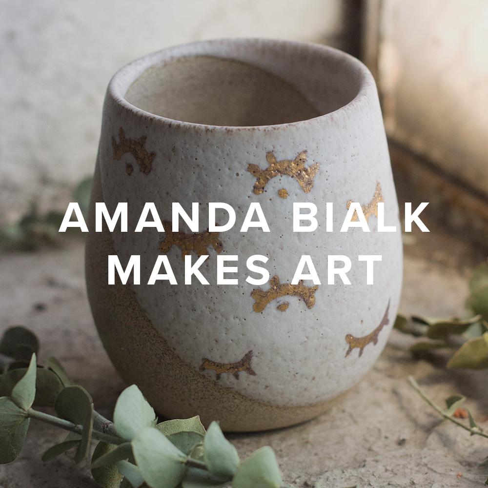Amanda Bialk Makes Art