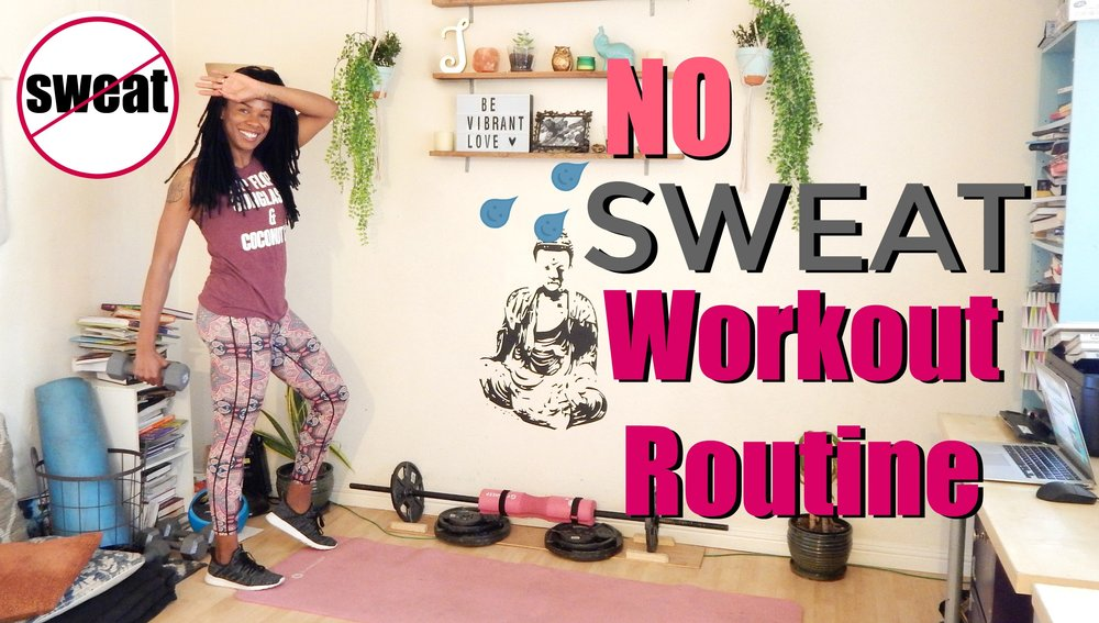 Sweat Free Workout