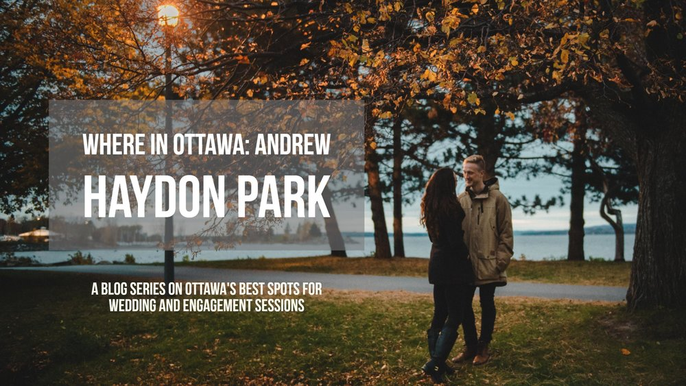 Where in Ottawa: Andrew Hayden Park A Blog Series on Ottawa Best Locations for Wedding and Engagement Session Best Dramatic Ottawa Wedding Photographer 07